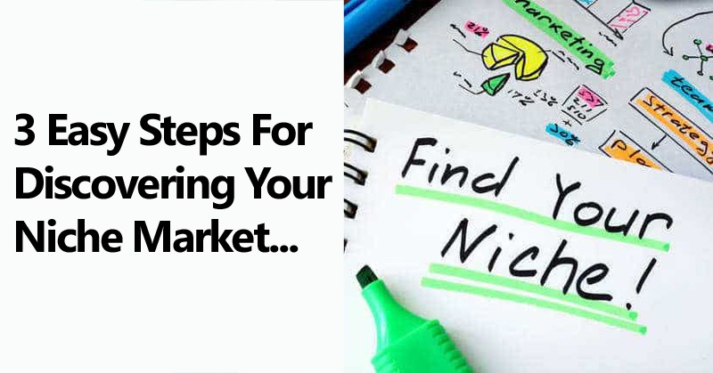 3 Easy Steps for Discovering Your Niche Market