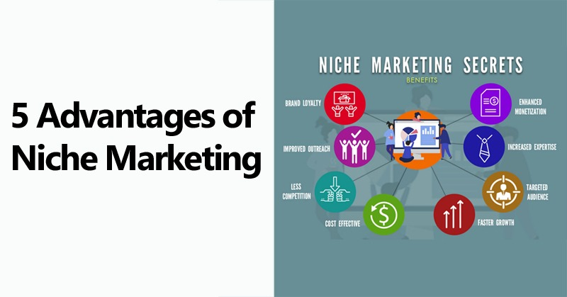 5 Advantages of Niche Marketing