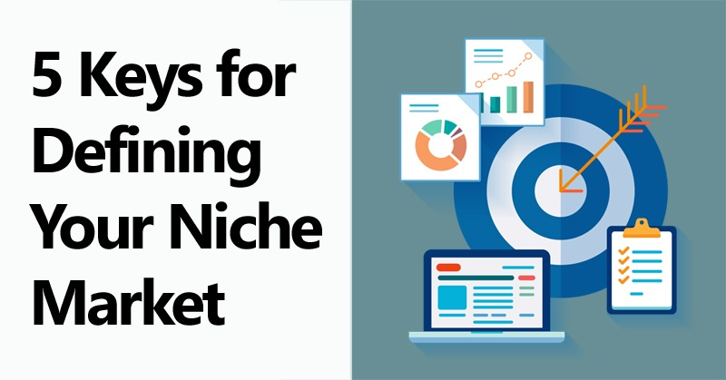 5 Keys for Defining Your Niche Market