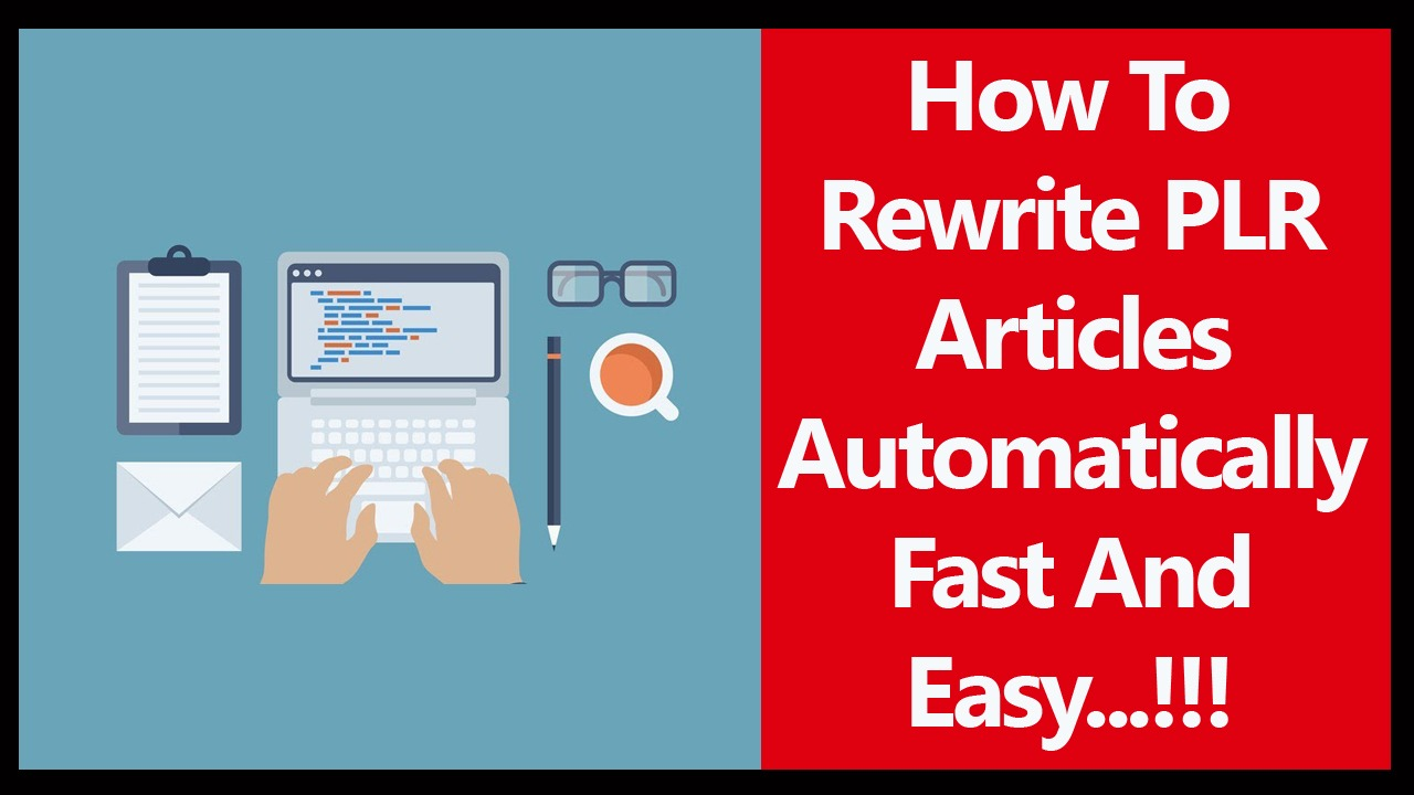 How To Rewrite PLR Articles Automatically Fast And Easy
