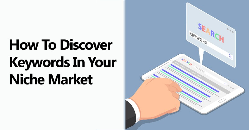 How to Discover Keywords in Your Niche Market