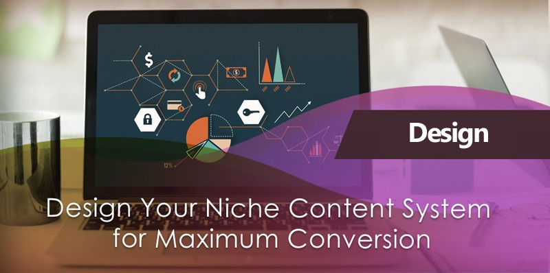 Design Your Niche Brand Marketing Content System for Maximum Conversion