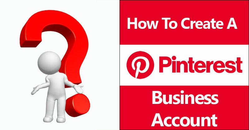 How Do You Create A Business Pinterest Account
