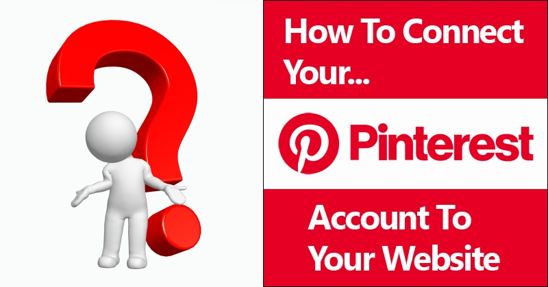 How To Connect Your Pinterest Account To Your Website