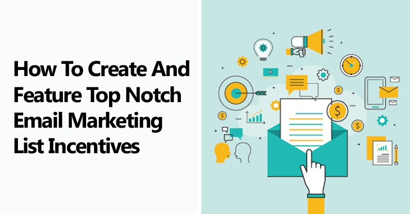 How To Create And Feature Top Notch Email Marketing List Incentives