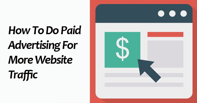 How To Do Paid Advertising For More Website Traffic
