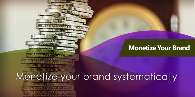 How To Monetize Your Brand Systematically