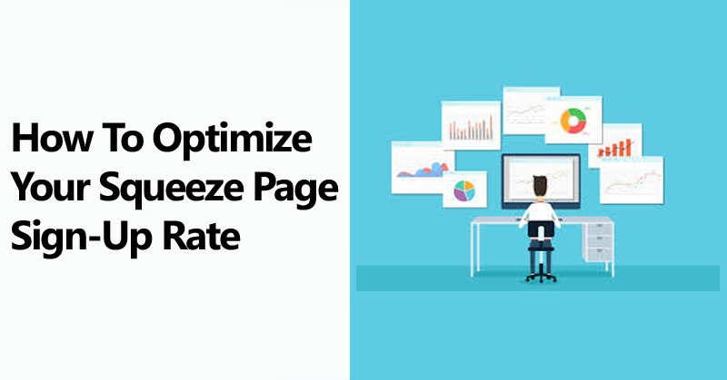 How To Optimize Your Squeeze Page Sign-Up Rate
