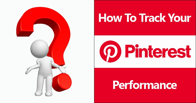 How To Track Your Pinterest Performance