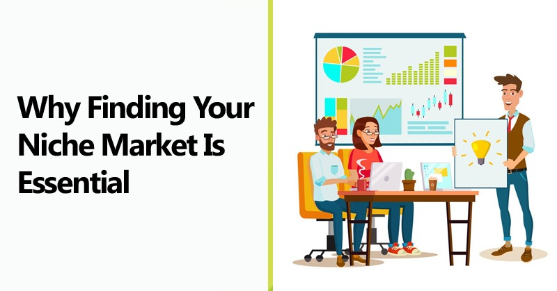 Why Finding Your Niche Market Is Essential