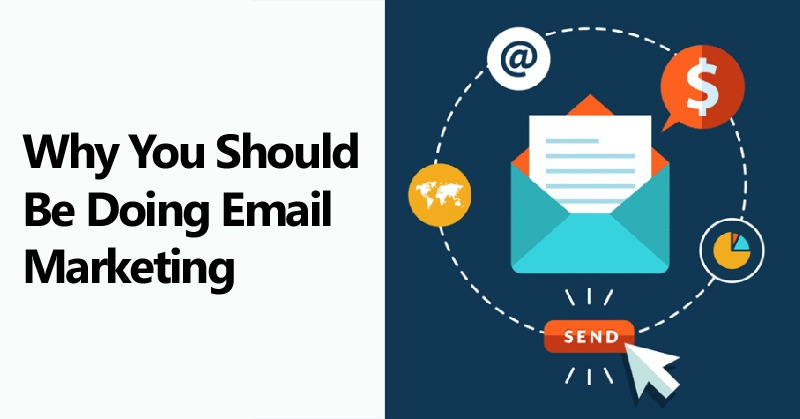 Why You Should Be Doing Email Marketing