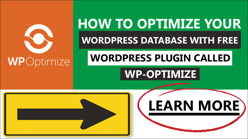 How To Optimize Your WordPress Database With Free WordPress Plugin Called WP-Optimize - How To Setup