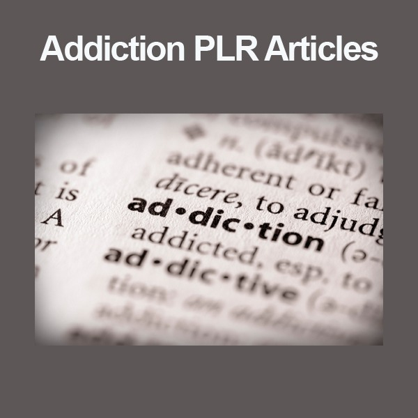Addiction PLR Articles
